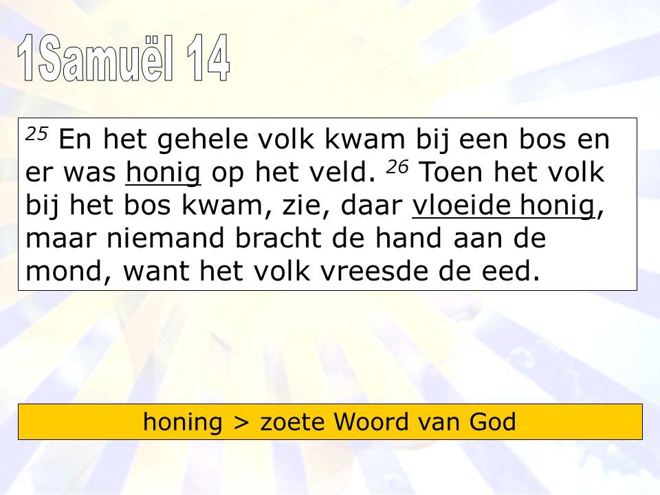 honing > zoete Woord van God