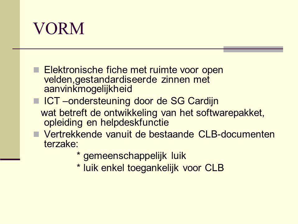 VORM Elektronische fiche met ruimte voor open velden,gestandardiseerde zinnen met aanvinkmogelijkheid.