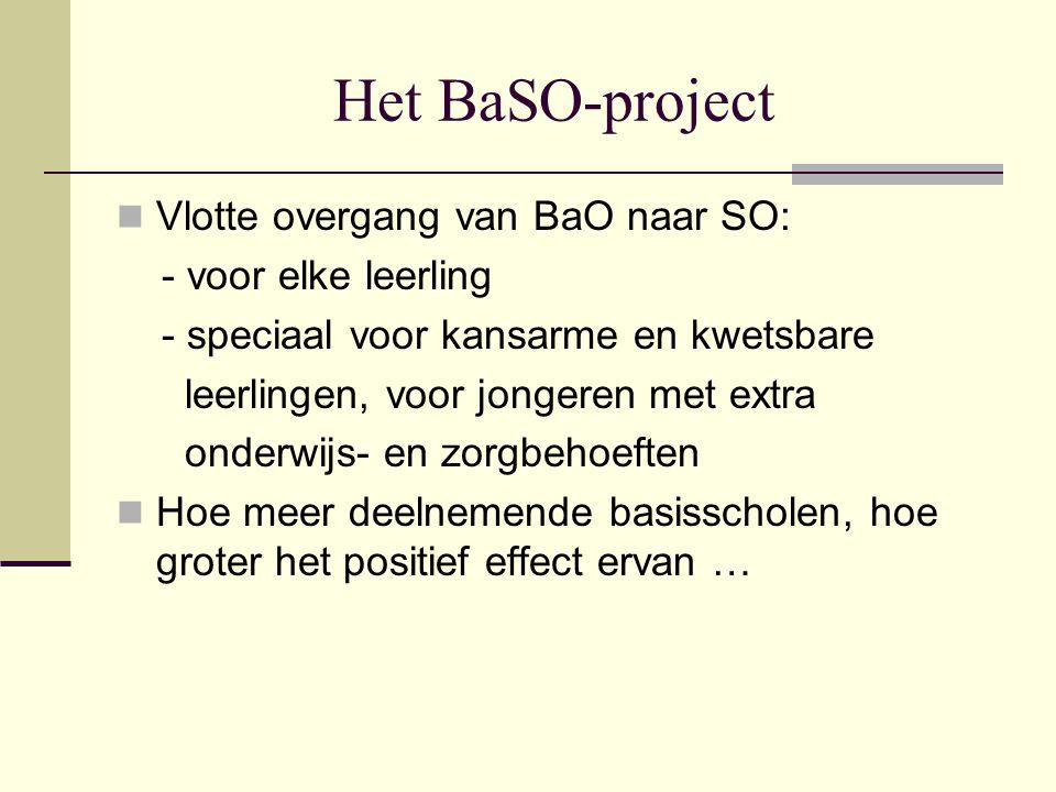 Het BaSO-project Vlotte overgang van BaO naar SO: - voor elke leerling