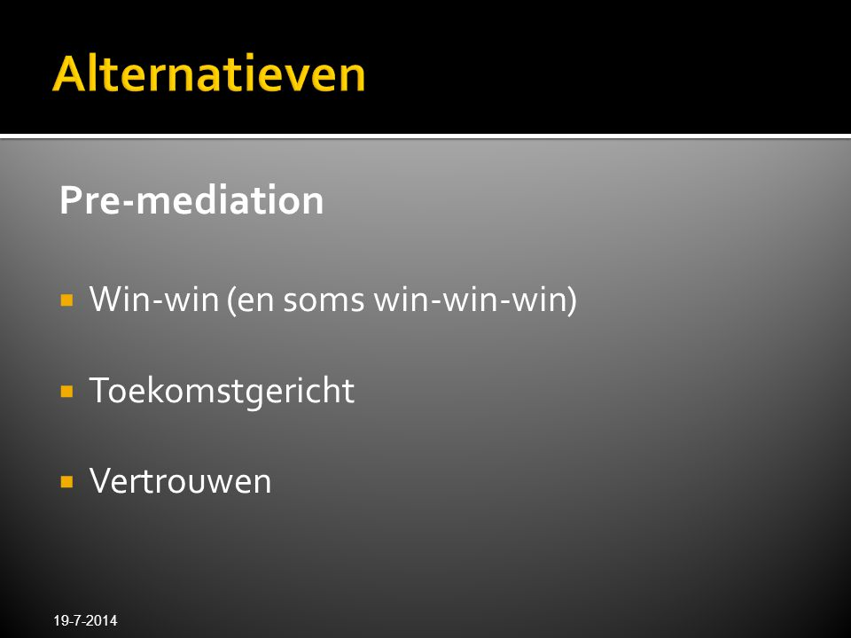 Alternatieven Pre-mediation Win-win (en soms win-win-win)