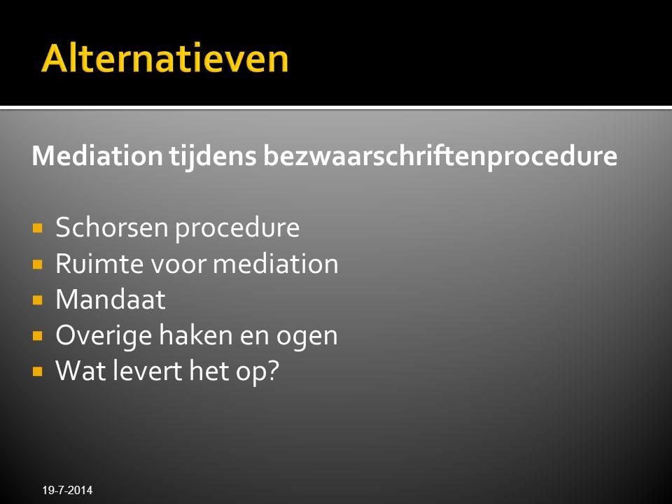 Alternatieven Mediation tijdens bezwaarschriftenprocedure