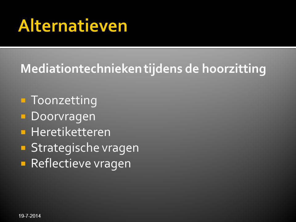 Alternatieven Mediationtechnieken tijdens de hoorzitting Toonzetting