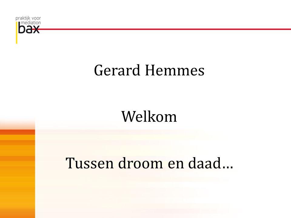 Gerard Hemmes Welkom Tussen droom en daad…