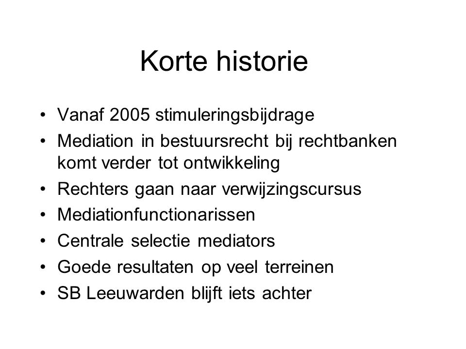 Korte historie Vanaf 2005 stimuleringsbijdrage