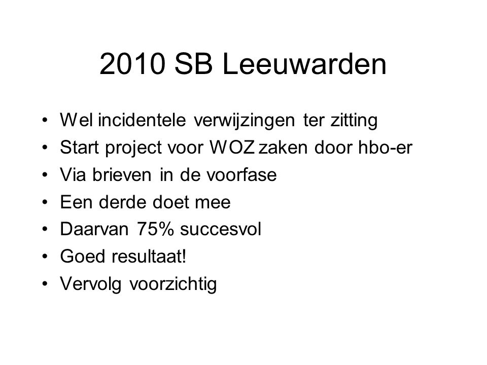 2010 SB Leeuwarden Wel incidentele verwijzingen ter zitting