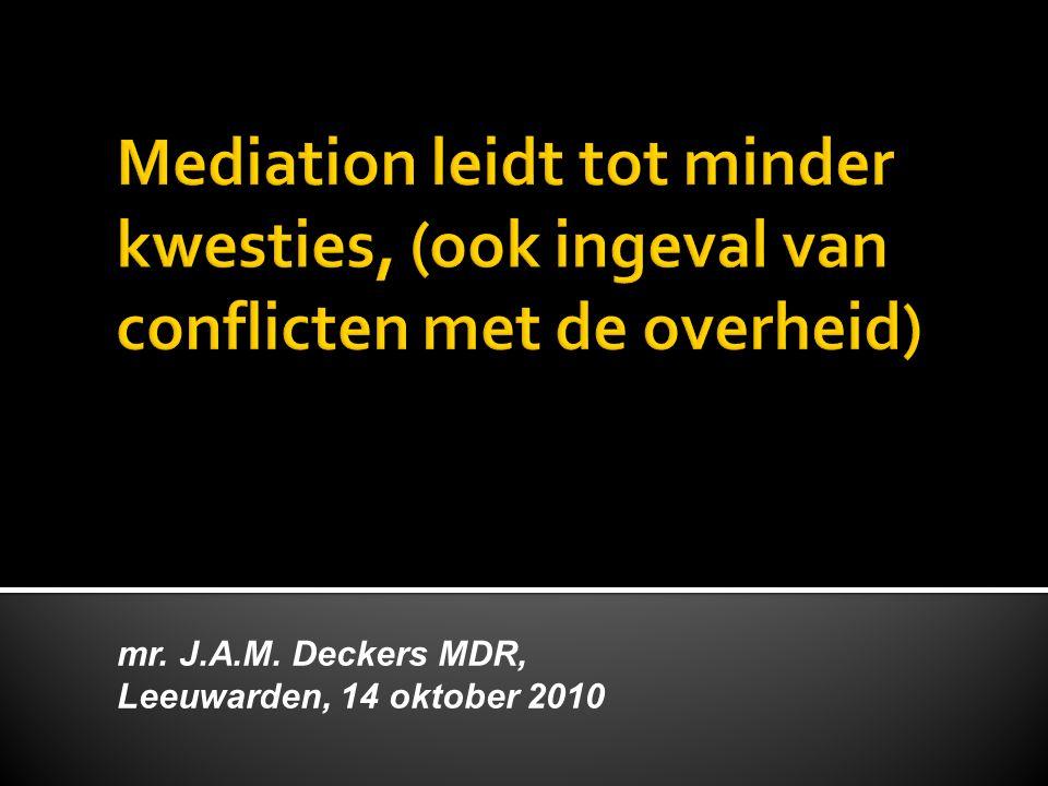 Mediation leidt tot minder kwesties, (ook ingeval van conflicten met de overheid)