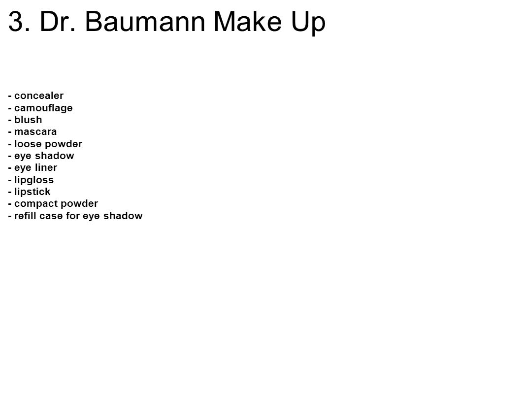 3. Dr. Baumann Make Up - concealer - camouflage - blush - mascara