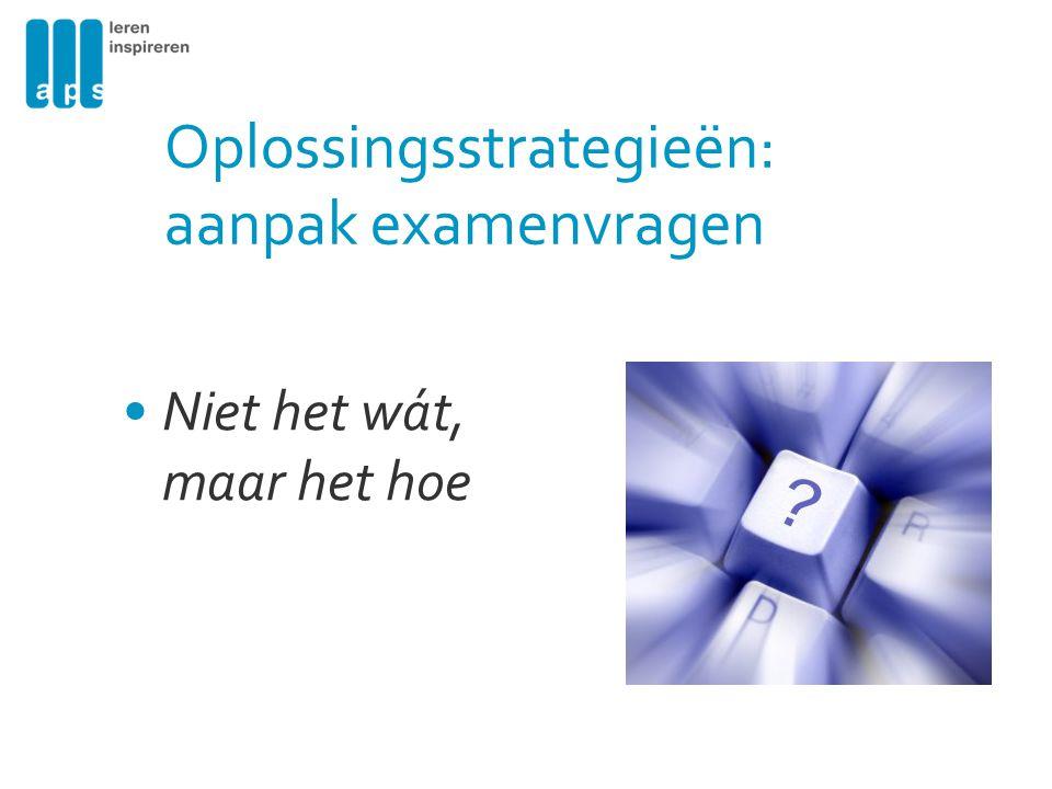 Oplossingsstrategieën: aanpak examenvragen