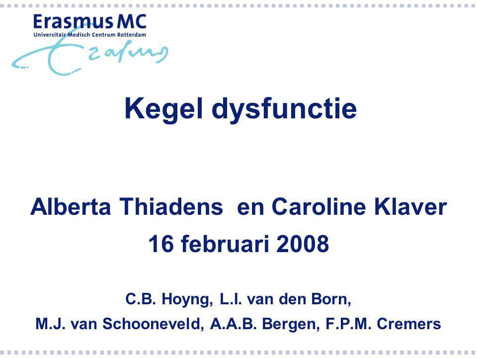 Kegel dysfunctie Alberta Thiadens en Caroline Klaver 16 februari 2008