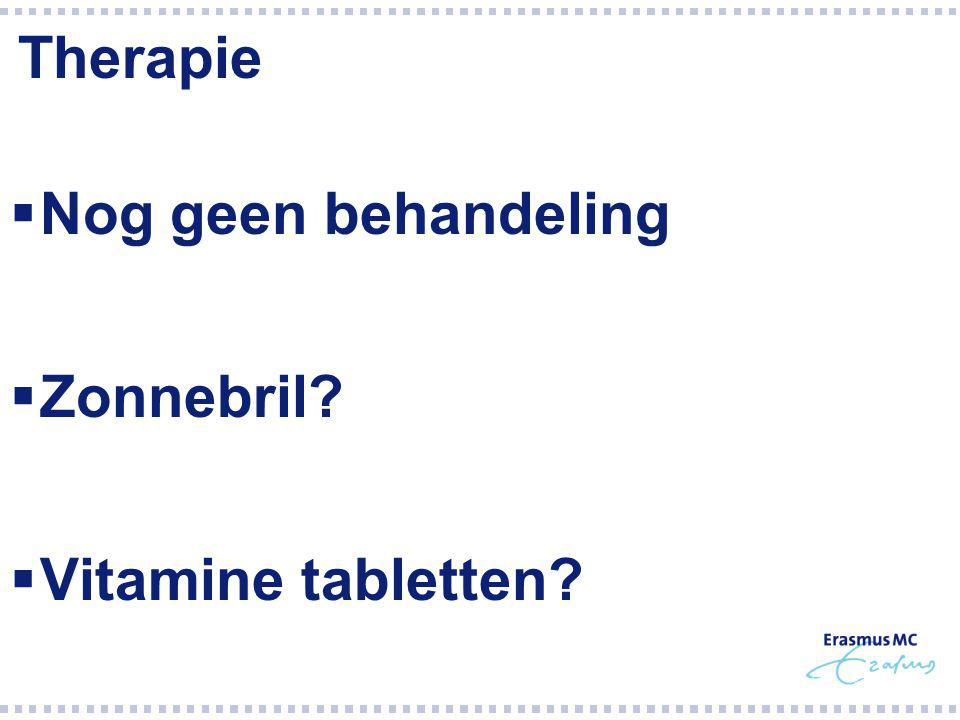 Therapie Nog geen behandeling Zonnebril Vitamine tabletten