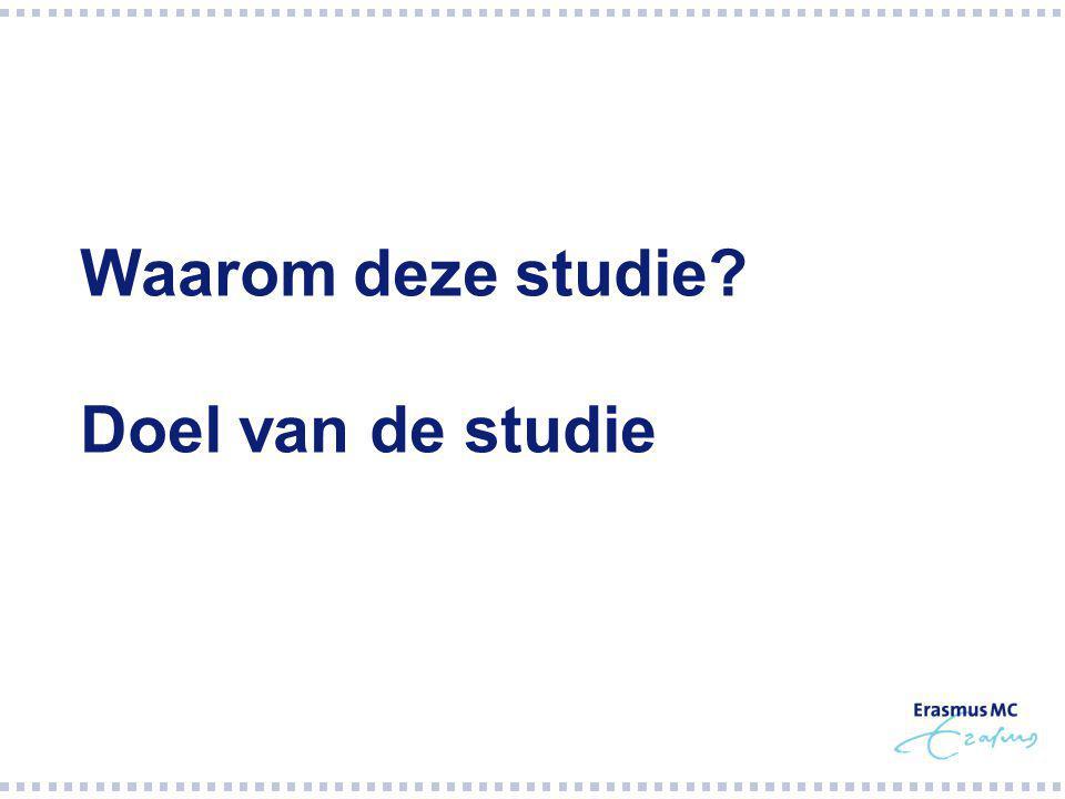 Waarom deze studie Doel van de studie Doel: