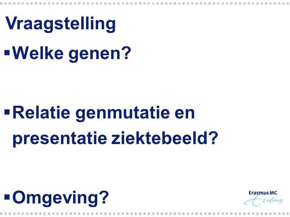 Relatie genmutatie en presentatie ziektebeeld