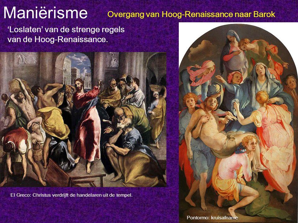 Maniërisme Overgang van Hoog-Renaissance naar Barok