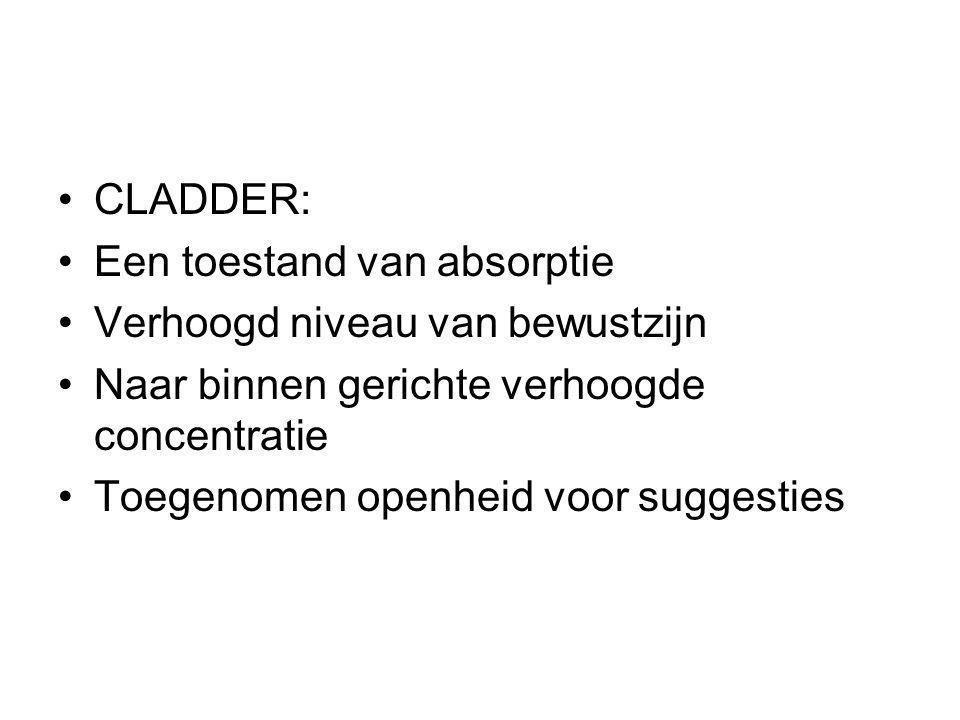 CLADDER: Een toestand van absorptie. Verhoogd niveau van bewustzijn. Naar binnen gerichte verhoogde concentratie.