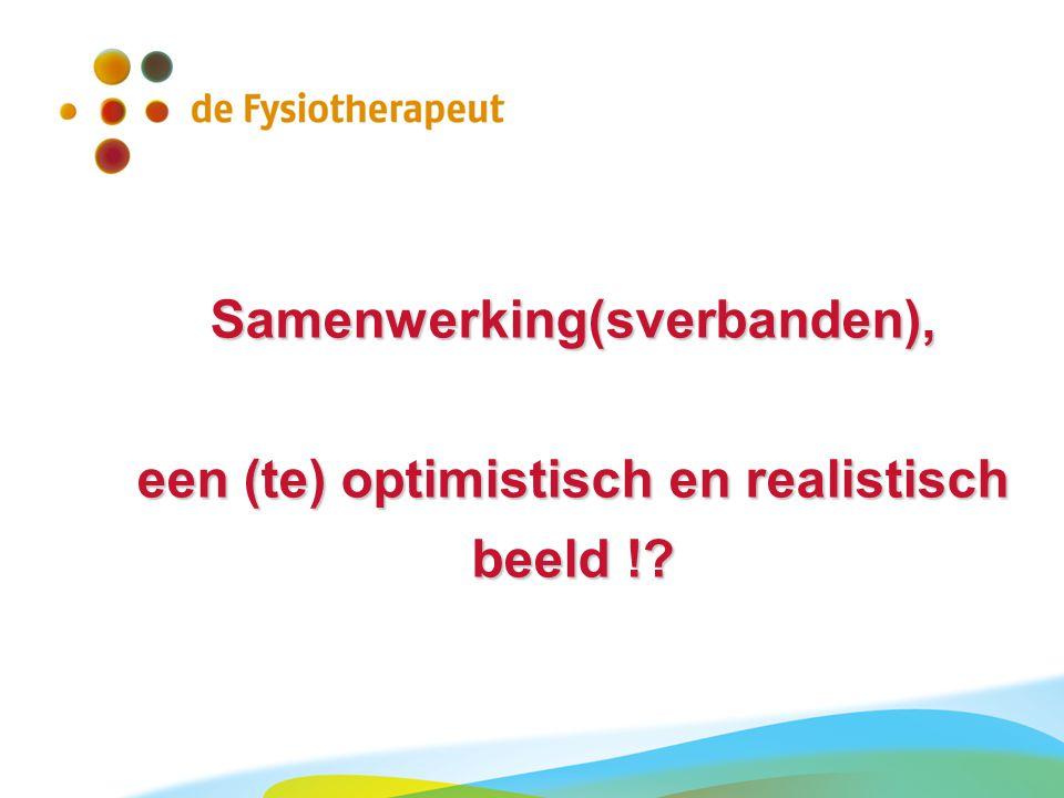 Samenwerking(sverbanden), een (te) optimistisch en realistisch beeld !