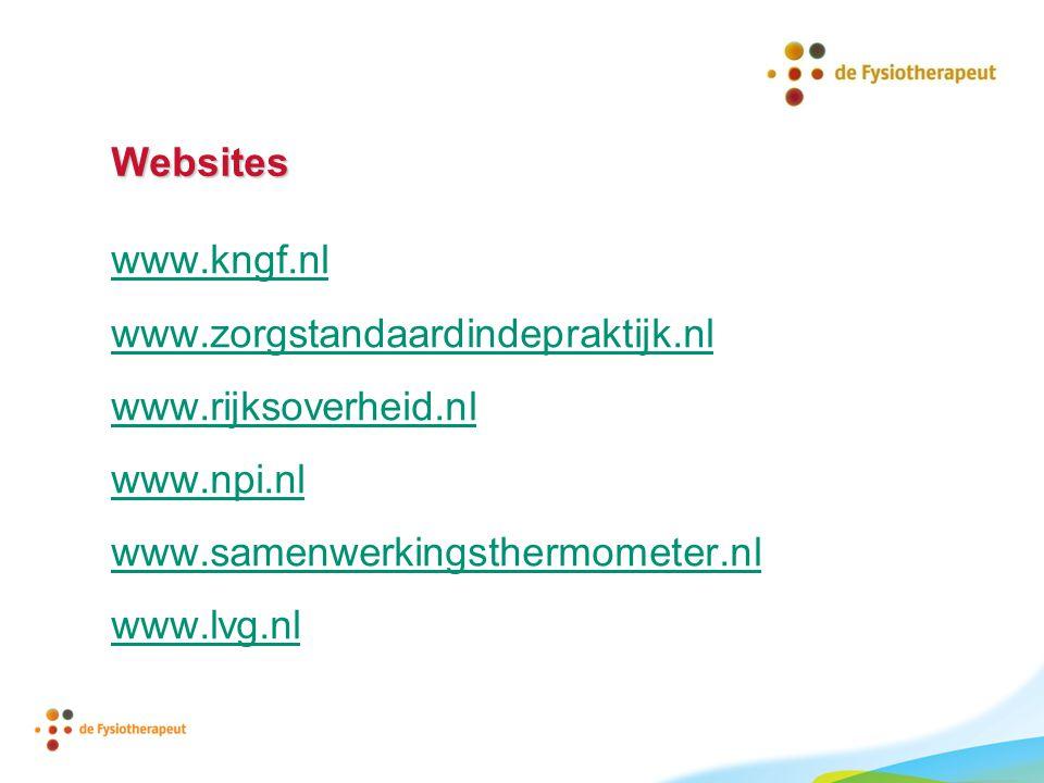 Websites www.kngf.nl. www.zorgstandaardindepraktijk.nl. www.rijksoverheid.nl. www.npi.nl. www.samenwerkingsthermometer.nl.