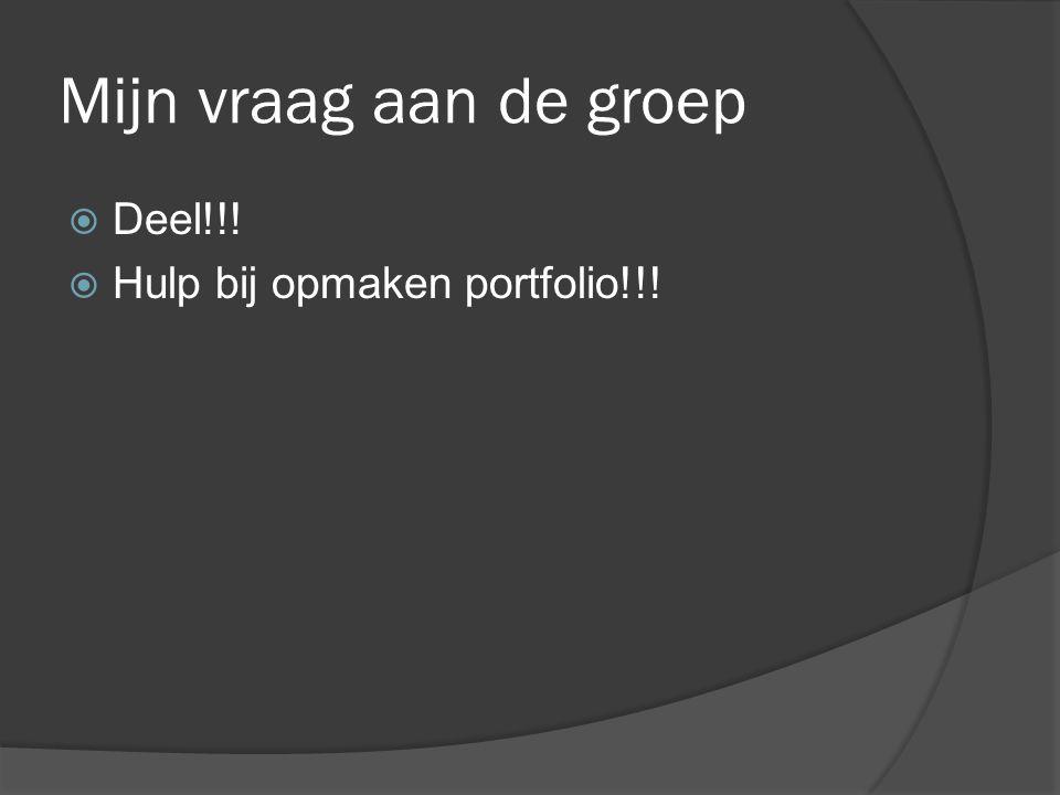 Mijn vraag aan de groep Deel!!! Hulp bij opmaken portfolio!!!