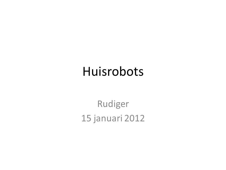 Huisrobots Rudiger 15 januari 2012