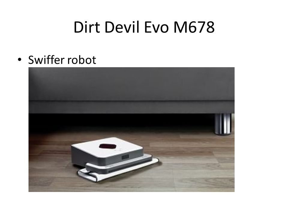 Dirt Devil Evo M678 Swiffer robot