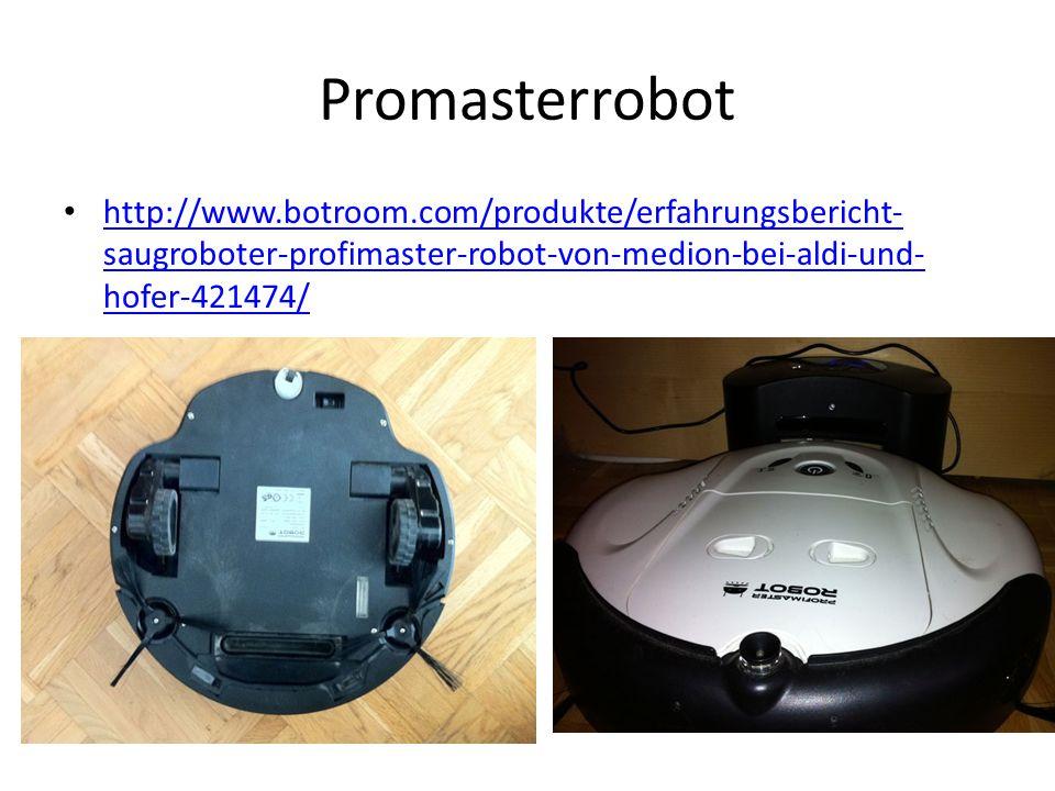 Promasterrobot http://www.botroom.com/produkte/erfahrungsbericht-saugroboter-profimaster-robot-von-medion-bei-aldi-und-hofer-421474/