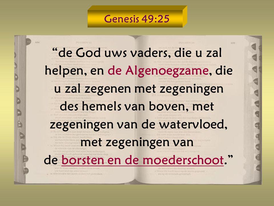 de God uws vaders, die u zal helpen, en de Algenoegzame, die