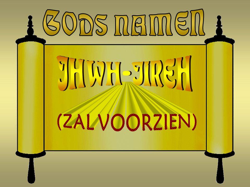 GODS NAMEN JHWH-JIREH (ZAL VOORZIEN)
