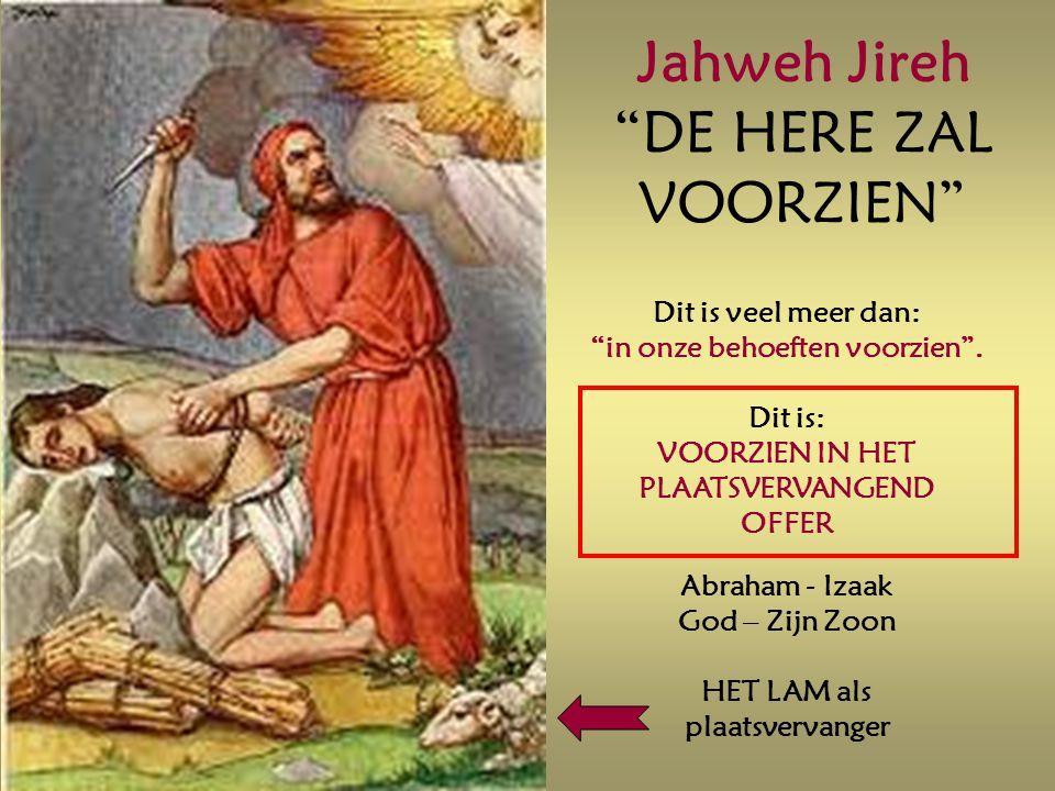 Jahweh Jireh DE HERE ZAL VOORZIEN