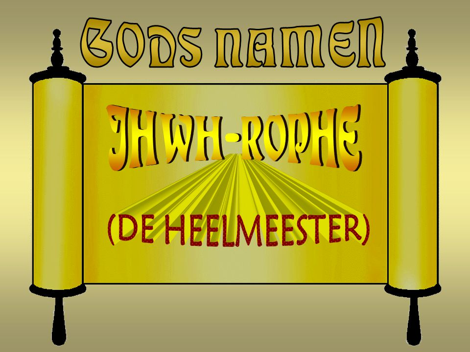 GODS NAMEN JHWH-ROPHE (DE HEELMEESTER)