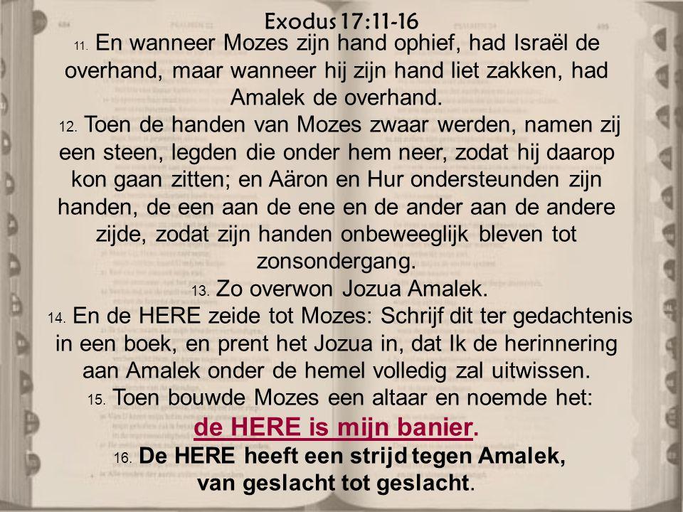 de HERE is mijn banier. Exodus 17:11-16