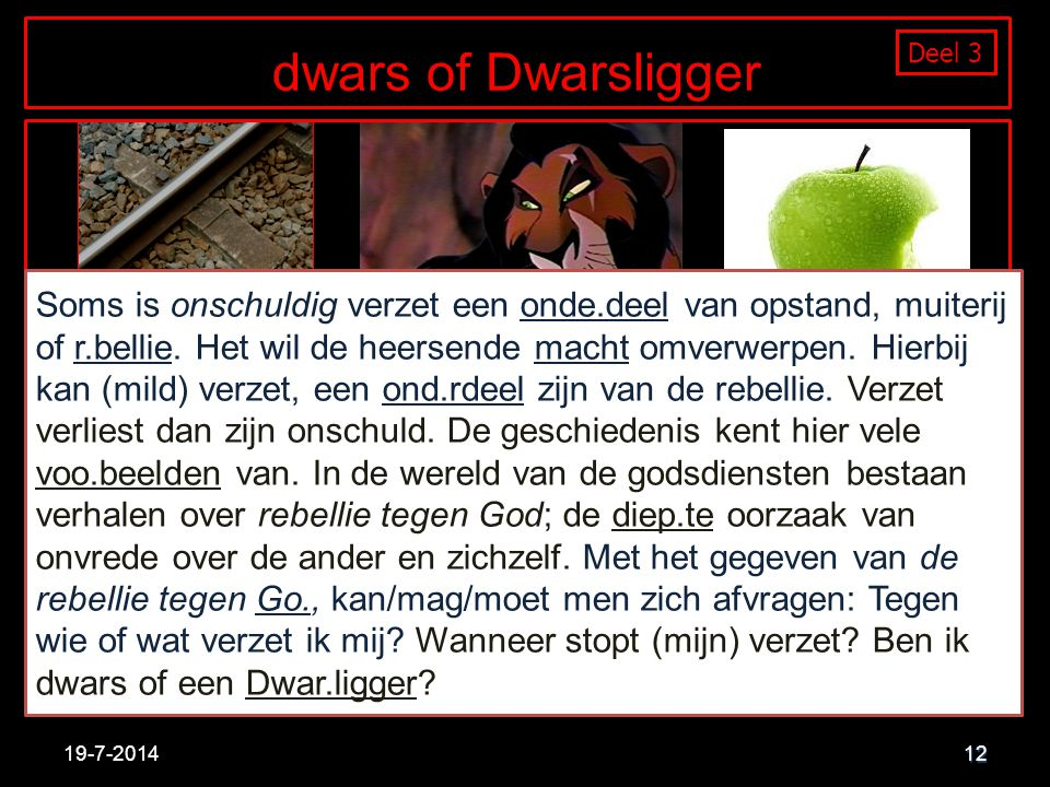 dwars of Dwarsligger Deel 3.