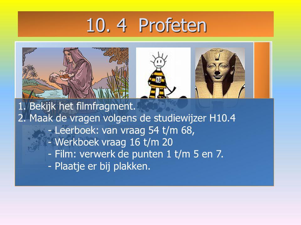 10. 4 Profeten 1. Bekijk het filmfragment.