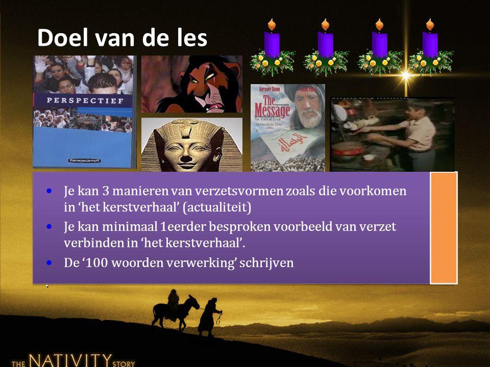 Doel van de les Je kan 3 manieren van verzetsvormen zoals die voorkomen in 'het kerstverhaal' (actualiteit)