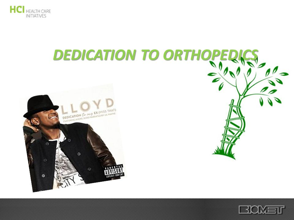 DEDICATION TO ORTHOPEDICS