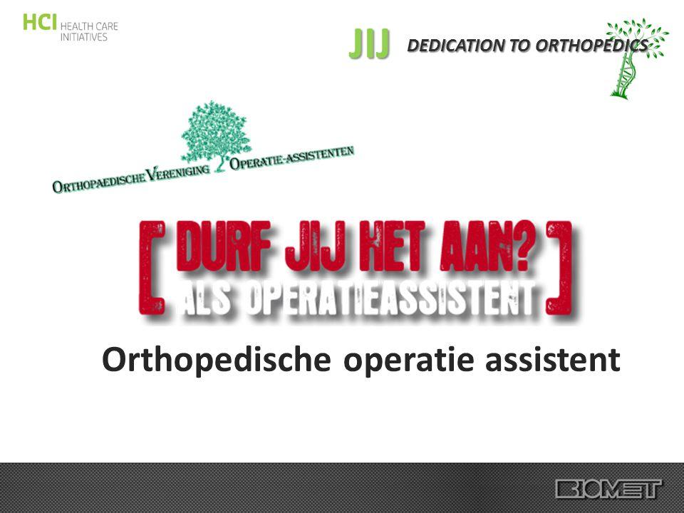 DEDICATION TO ORTHOPEDICS Orthopedische operatie assistent