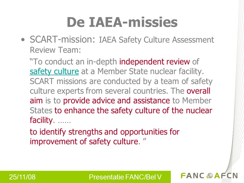 De IAEA-missies SCART-mission: IAEA Safety Culture Assessment Review Team: