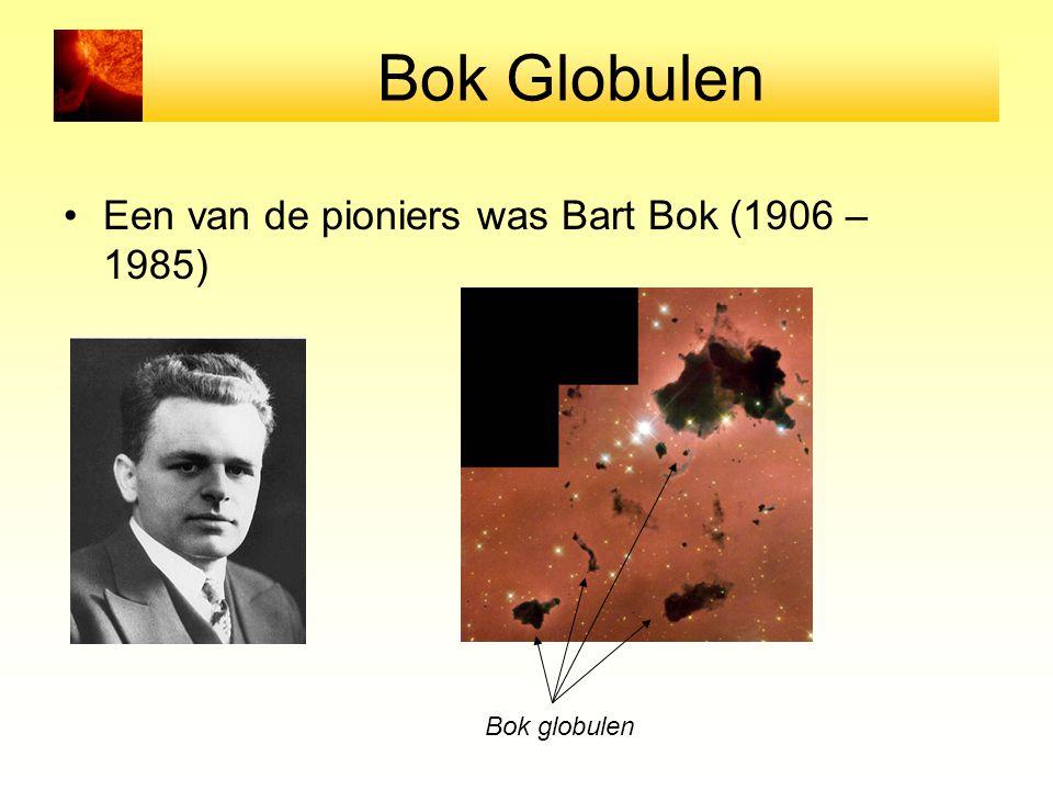 Bok Globulen Een van de pioniers was Bart Bok (1906 – 1985)