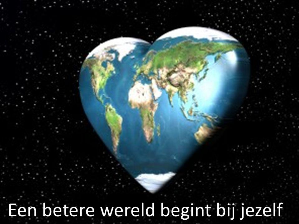 Een betere wereld begint bij jezelf