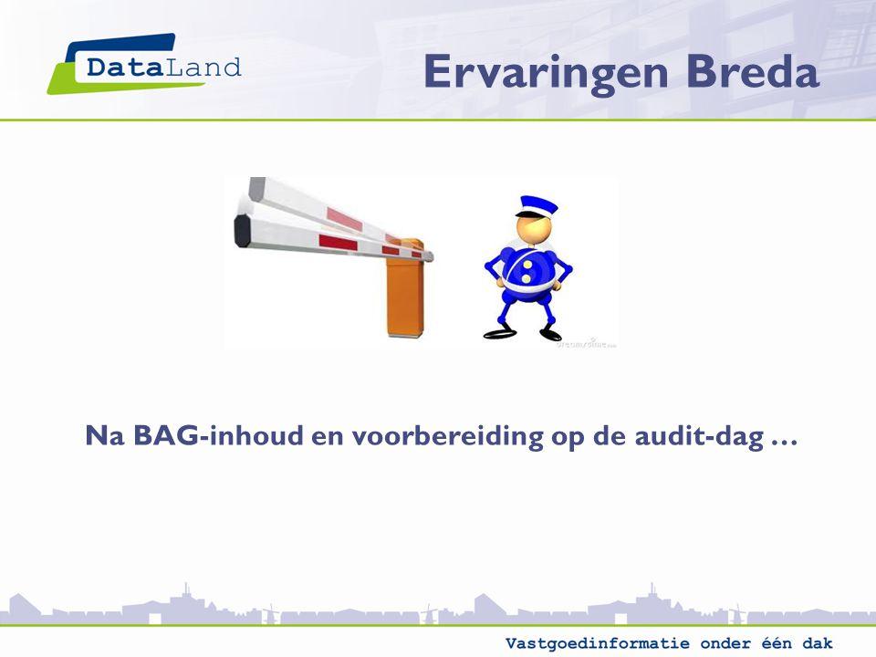 Na BAG-inhoud en voorbereiding op de audit-dag …