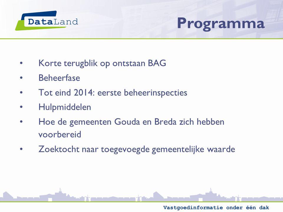 Programma Korte terugblik op ontstaan BAG Beheerfase