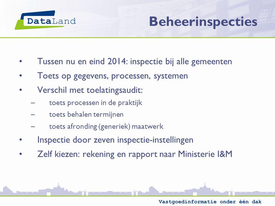 Beheerinspecties Tussen nu en eind 2014: inspectie bij alle gemeenten