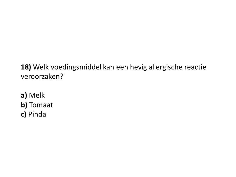 18) Welk voedingsmiddel kan een hevig allergische reactie veroorzaken