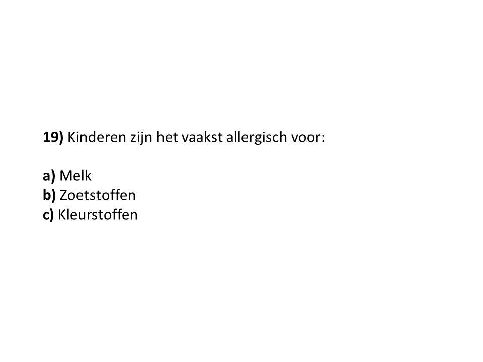 19) Kinderen zijn het vaakst allergisch voor: