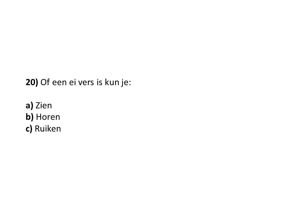 20) Of een ei vers is kun je: