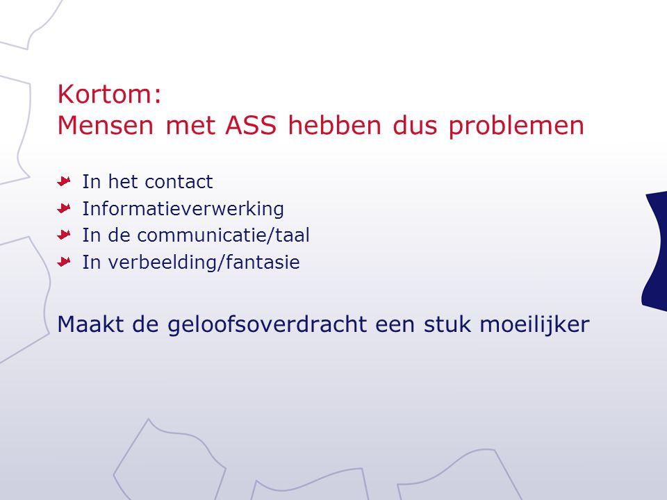 Kortom: Mensen met ASS hebben dus problemen