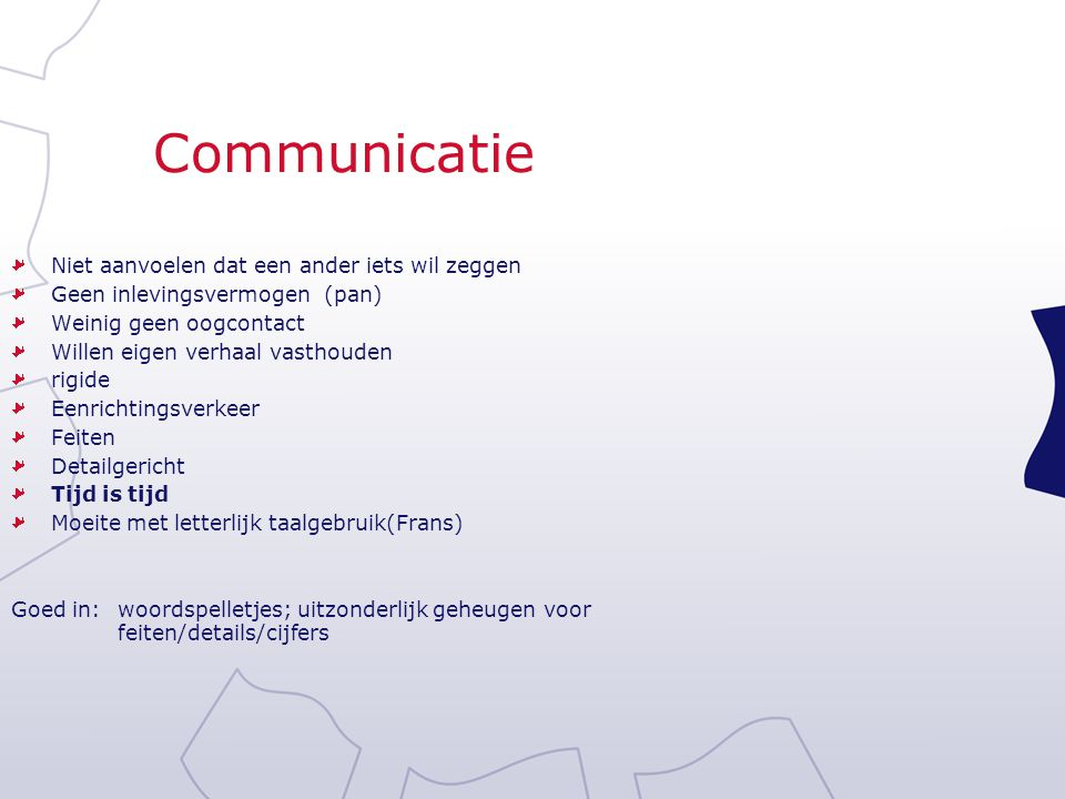 Communicatie Niet aanvoelen dat een ander iets wil zeggen