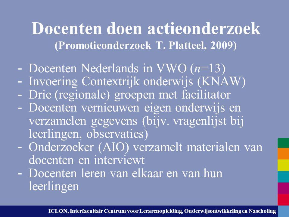 Docenten doen actieonderzoek (Promotieonderzoek T. Platteel, 2009)