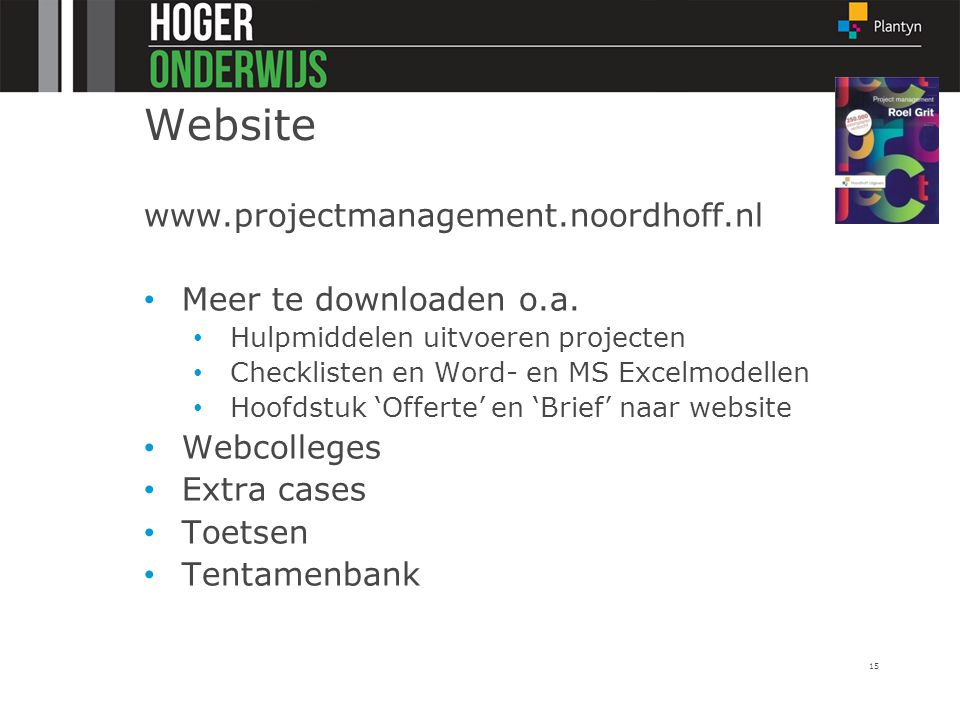 Website www.projectmanagement.noordhoff.nl Meer te downloaden o.a.