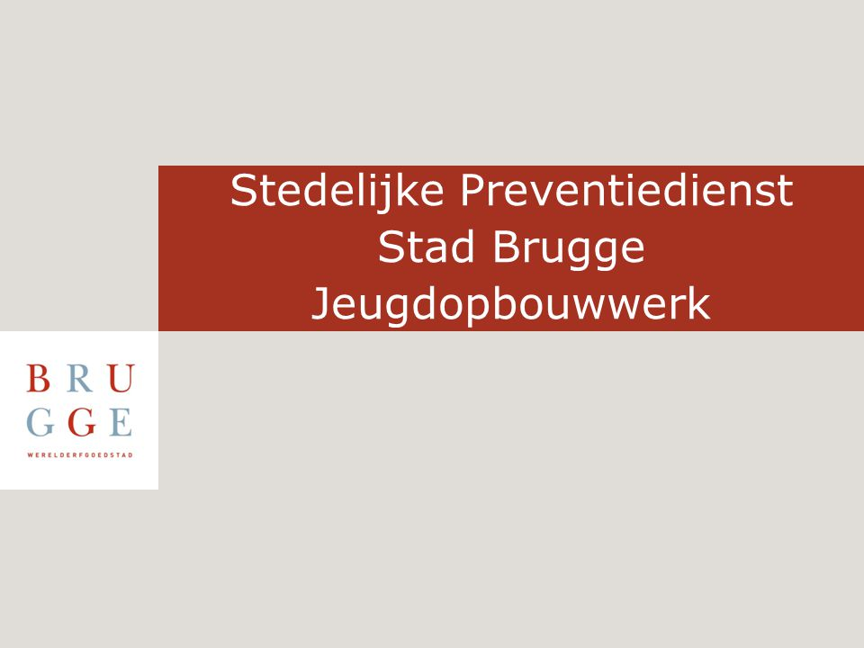 Stedelijke Preventiedienst Stad Brugge Jeugdopbouwwerk