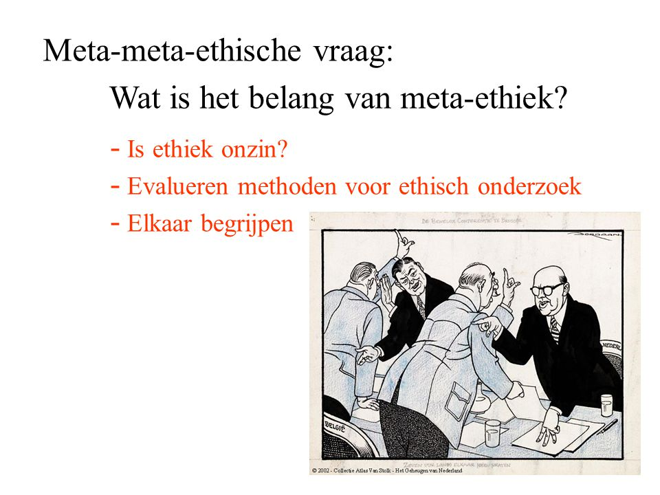Meta-meta-ethische vraag: Wat is het belang van meta-ethiek