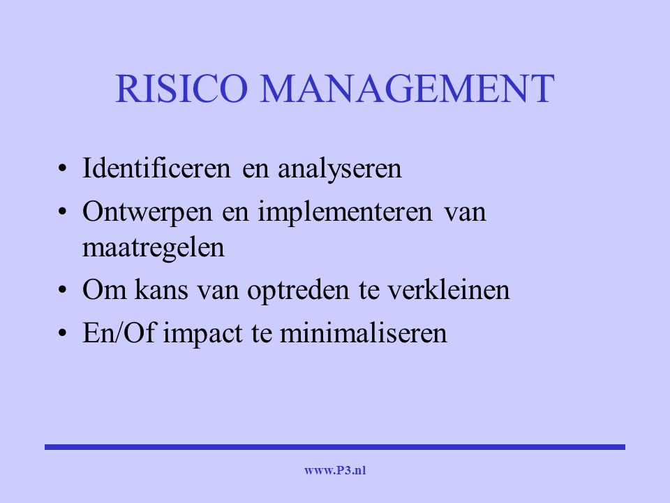RISICO MANAGEMENT Identificeren en analyseren